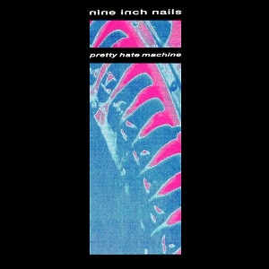Pretty_Hate_Machine_(1989_full_artwork)