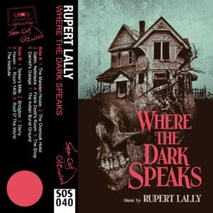 Rupert Lally Where The Dark Speaks cassette cover