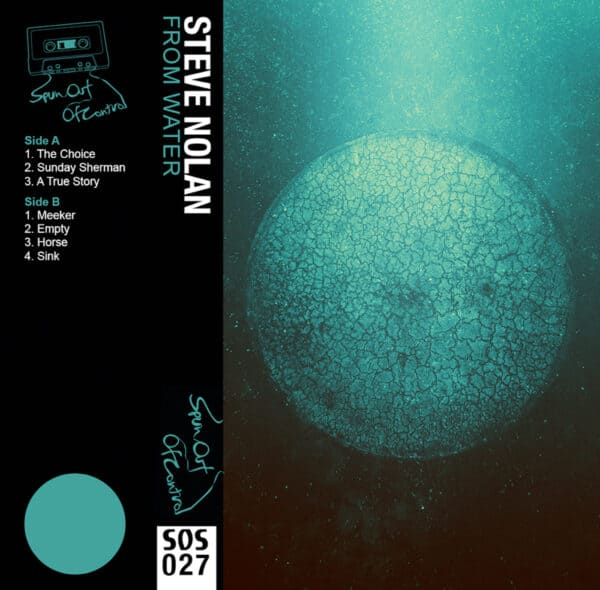 SOS027 Steve Nolan From Water cassette cover