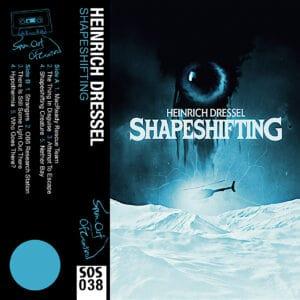 SOS 038 Heinrich Dressel Shapeshifting cover